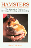 Hamsters: The Complete Guide to Keeping, Breeding, and Showing