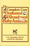 The Complete Care of Orphaned or Abandoned Baby Animals