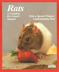 Rats – A Complete Pet Owner's Manual